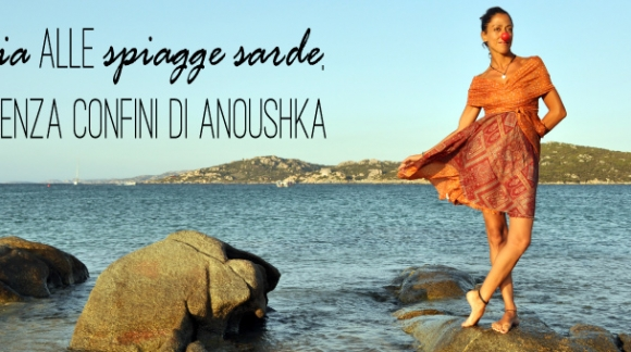 From India to the beaches of Sardinia passing through Spain, the limitless fashion of Anoushka